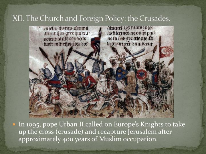 XII. The Church and Foreign Policy: the Crusades.