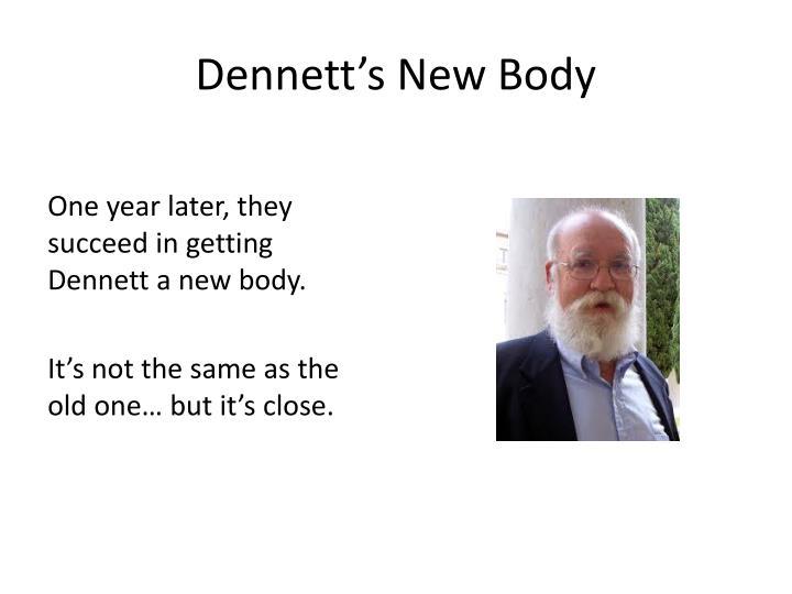 Dennett's New Body