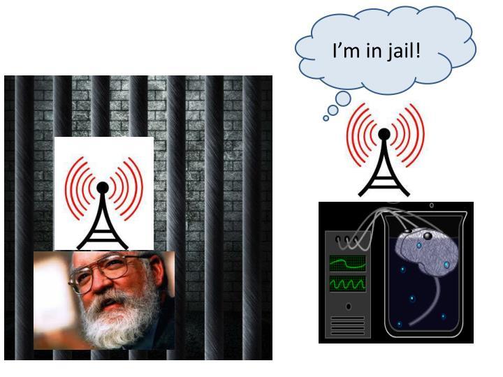 I'm in jail!