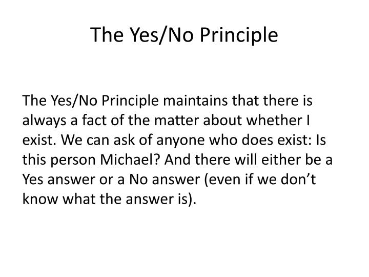 The Yes/No Principle