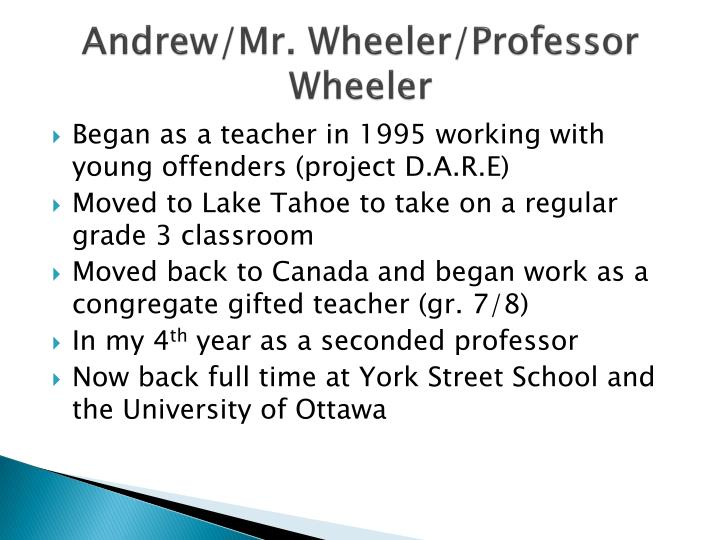 Andrew/Mr. Wheeler/Professor Wheeler