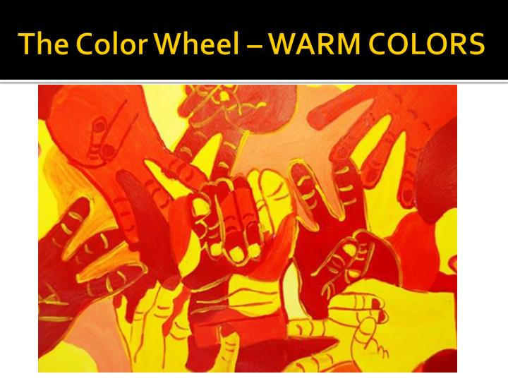 The Color Wheel – WARM COLORS