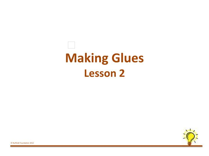 Making Glues