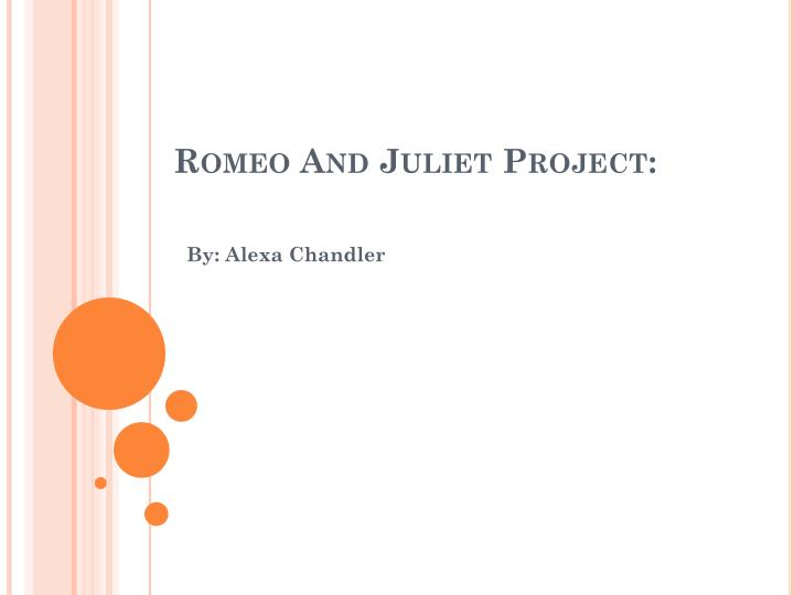 Romeo and juliet project