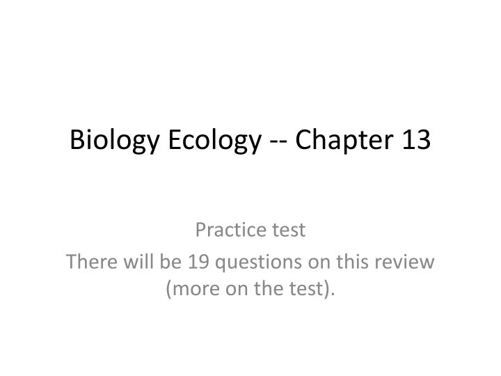 Biology ecology chapter 13