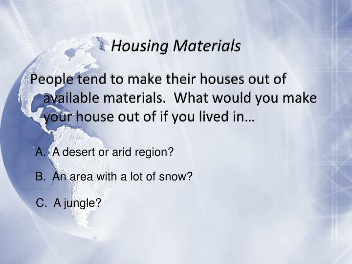 Housing Materials