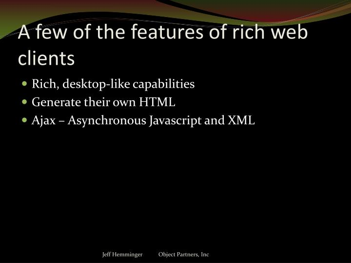 A few of the features of rich