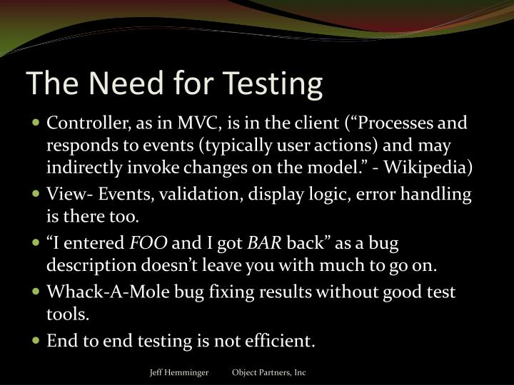 The Need for Testing