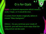 o is for ojal