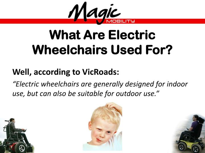 What Are Electric Wheelchairs Used For?