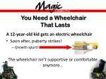 you need a wheelchair that lasts