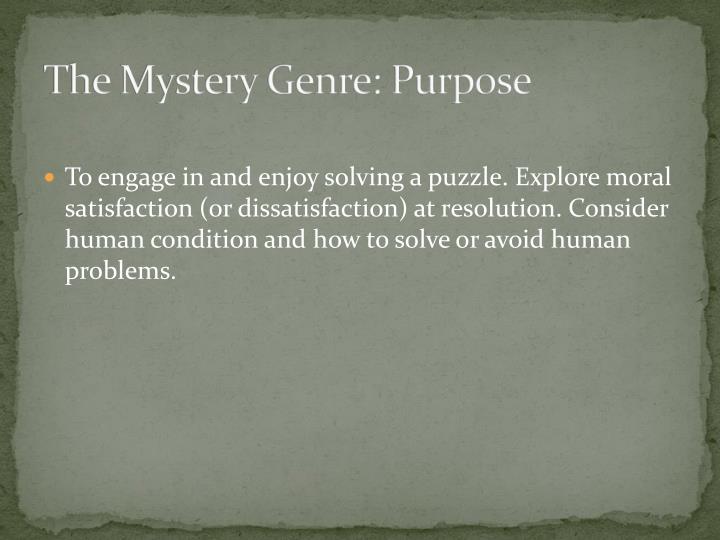 The Mystery Genre: Purpose