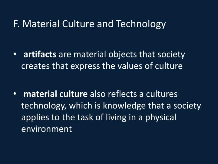 F. Material Culture and Technology