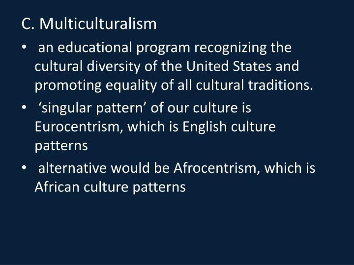 C. Multiculturalism