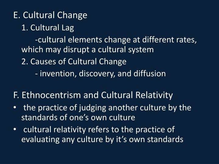 E. Cultural Change