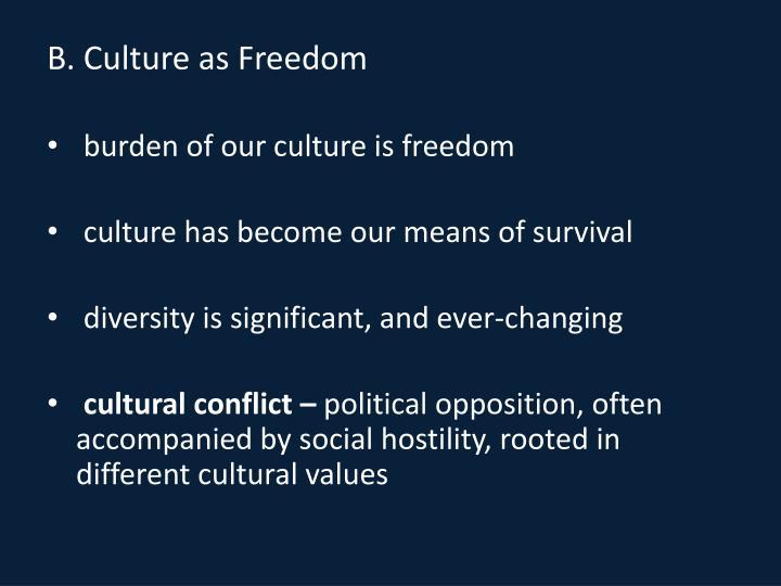B. Culture as Freedom