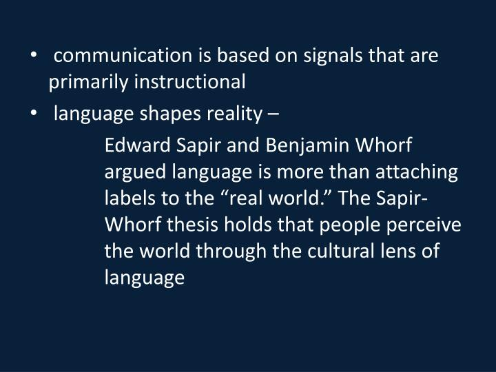 communication is based on signals that are primarily instructional
