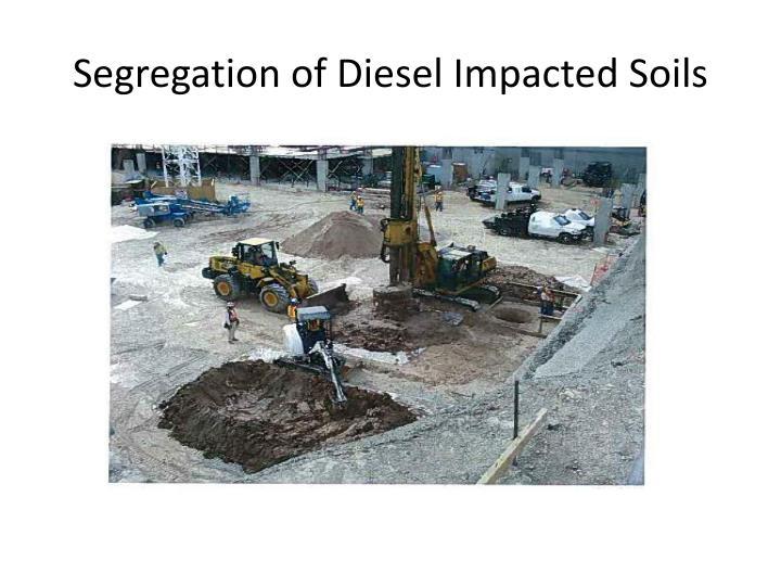 Segregation of Diesel Impacted Soils