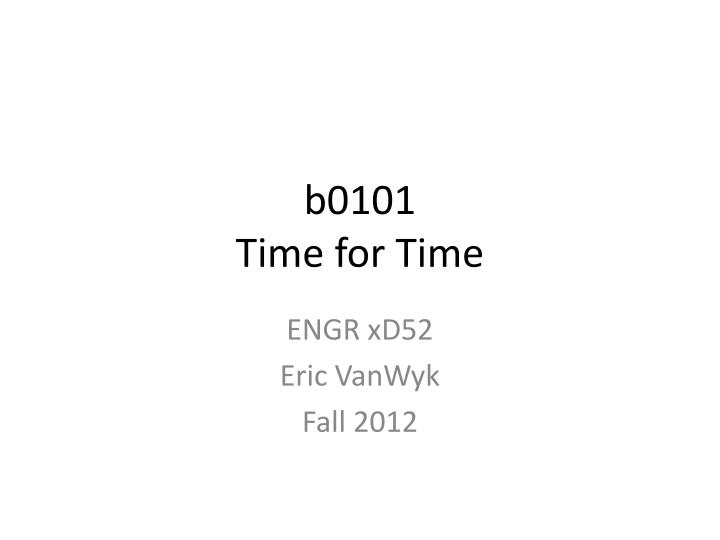 B0101 time for time