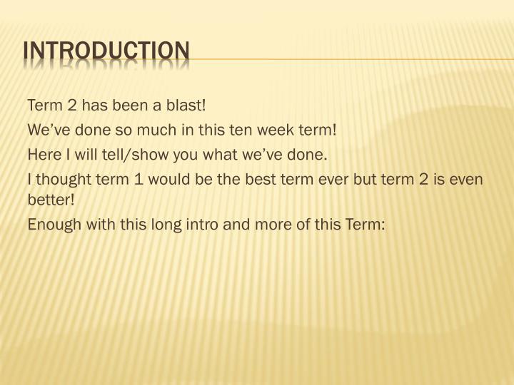 Term 2 has been a blast!