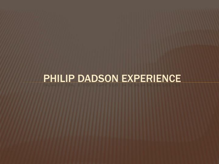 PHILIP DADSON Experience