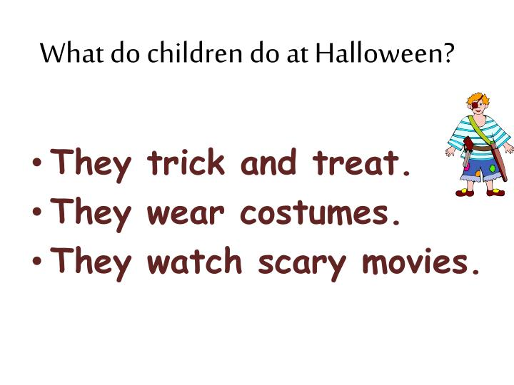 What do children do at Halloween?