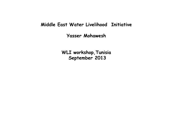 Middle East Water Livelihood  Initiative