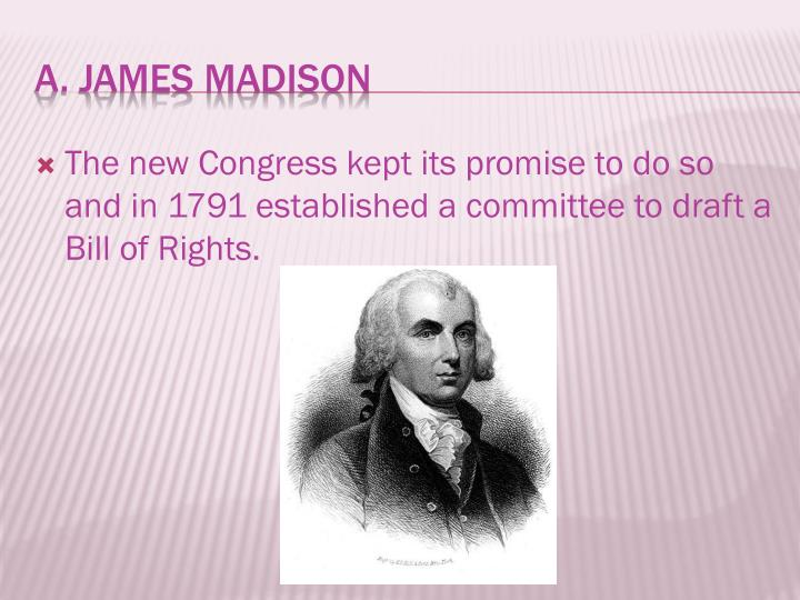 The new Congress kept its promise to do so and in 1791 established a committee to draft a Bill of Rights.