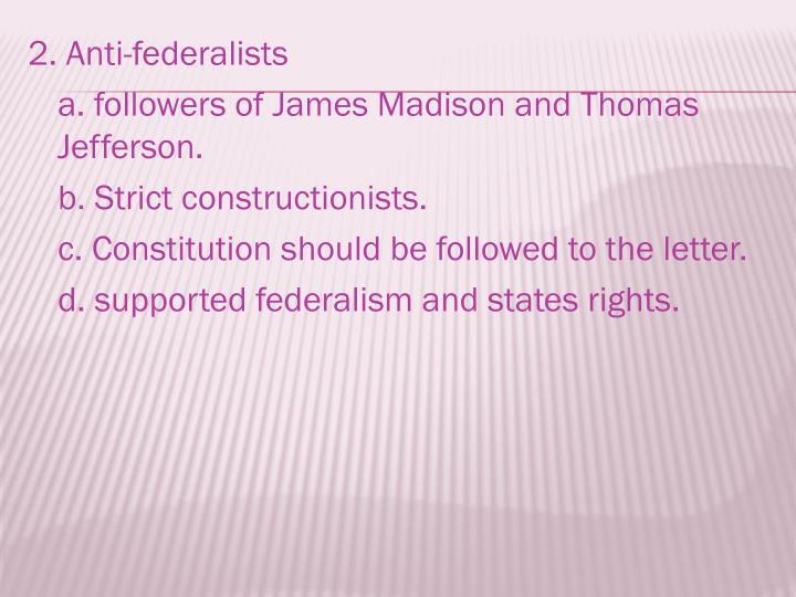 2. Anti-federalists