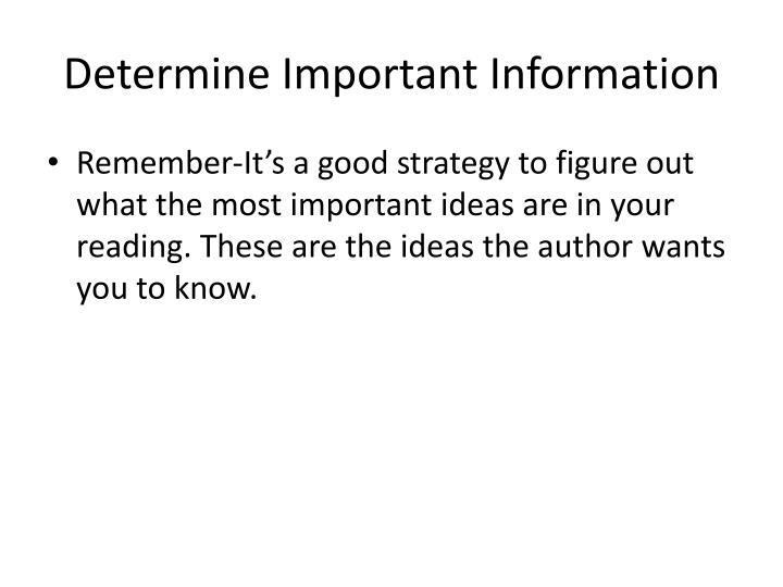 Determine Important Information