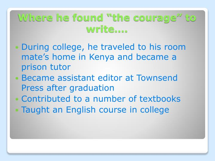 During college, he traveled to his room mate's home in Kenya and became a prison tutor