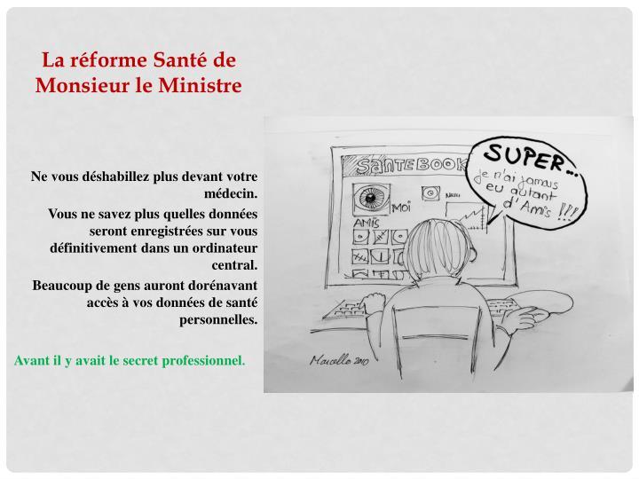 La réforme Santé de Monsieur le Ministre