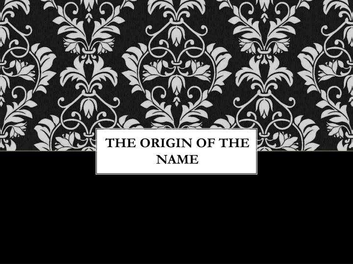The Origin of the name