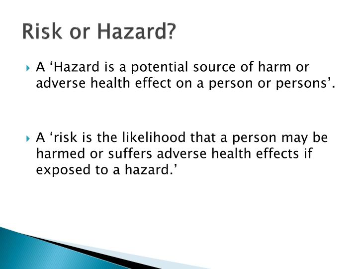 Risk or Hazard?