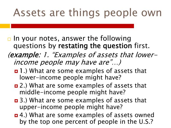 Assets are things people own