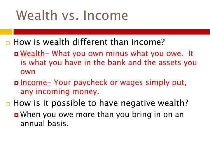 Wealth vs. Income