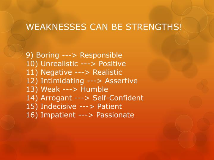 WEAKNESSES CAN BE STRENGTHS!
