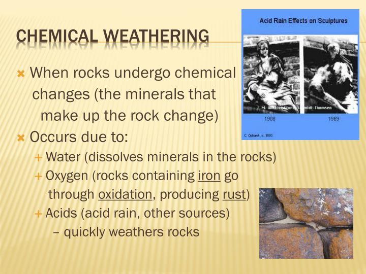 When rocks undergo chemical