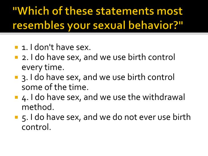 """Which of these statements most resembles your sexual behavior?"""