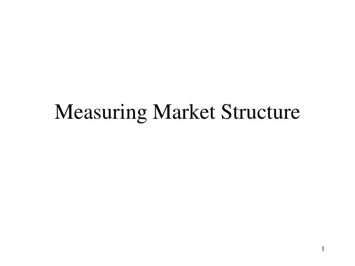 Measuring market structure