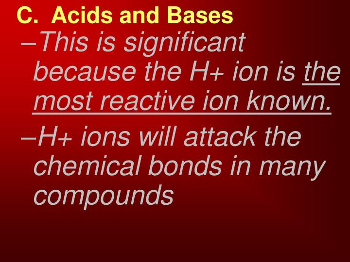 C.  Acids and Bases