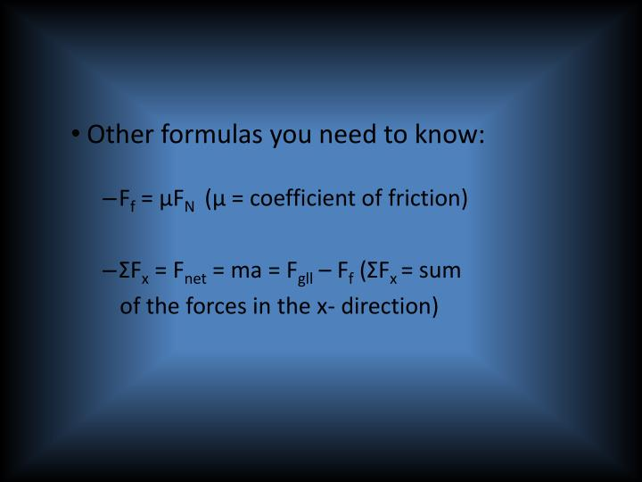 Other formulas you need to know: