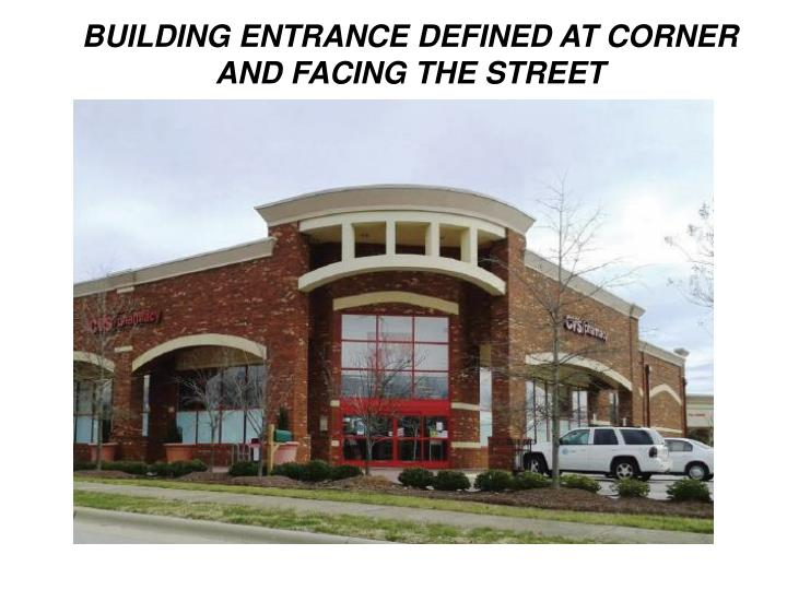 BUILDING ENTRANCE DEFINED AT CORNER