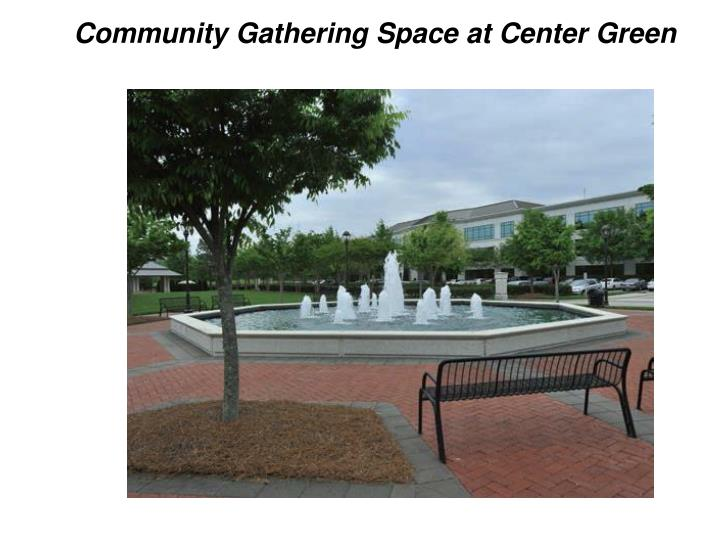 Community Gathering Space at Center Green