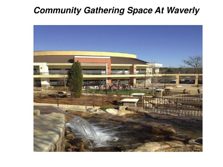 Community Gathering Space At Waverly