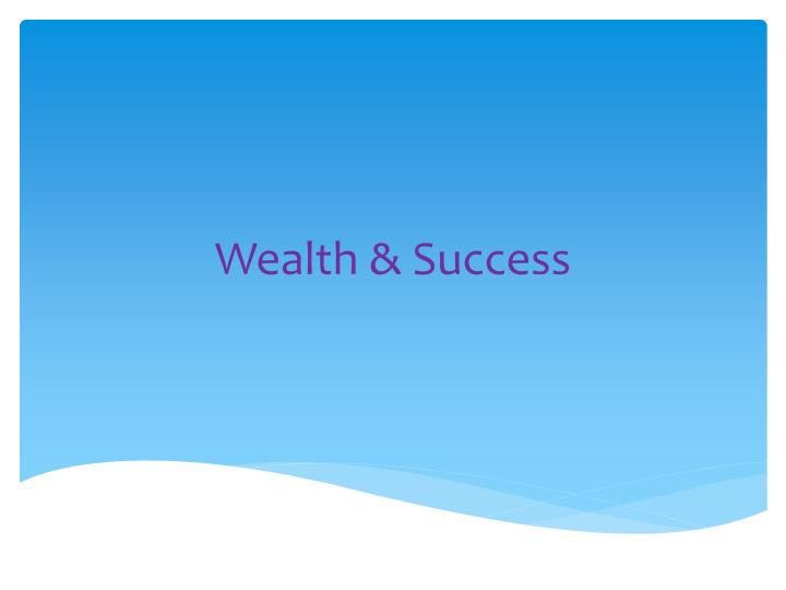Wealth success
