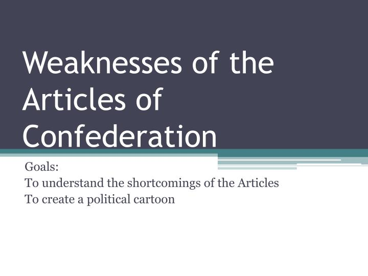 An Overview of the Articles of Confederation Strengths