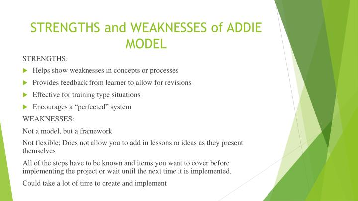 STRENGTHS and WEAKNESSES of ADDIE MODEL