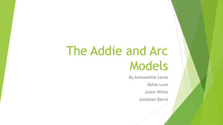 The Addie and Arc Models