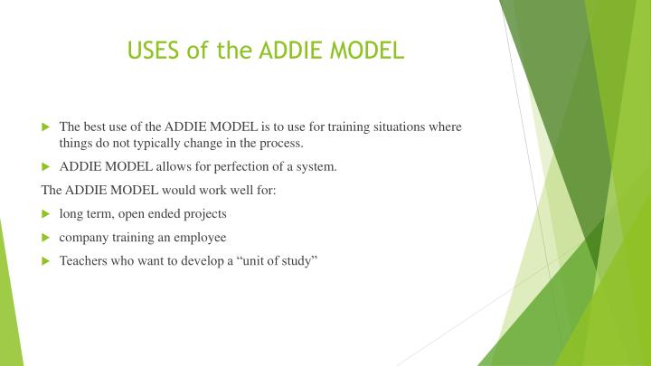 USES of the ADDIE MODEL